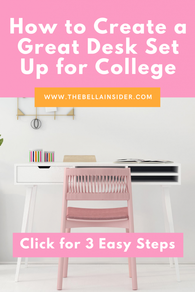 How to Create a Great Desk Set Up for College - TheBellaInsider.com