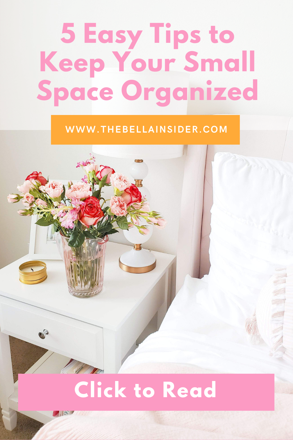 5 Easy Tips to Keep Your Small Space Organized - TheBellaInsider.com