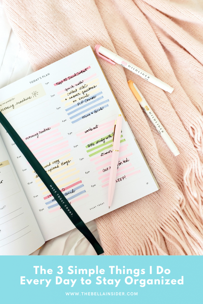 The 3 Simple Things I Do Every Day to Stay Organized - TheBellaInsider.com