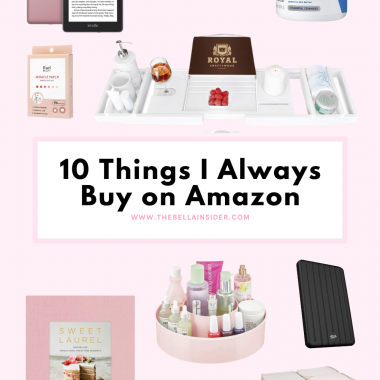 10 Things I Always Buy on Amazon - TheBellaInsider.com