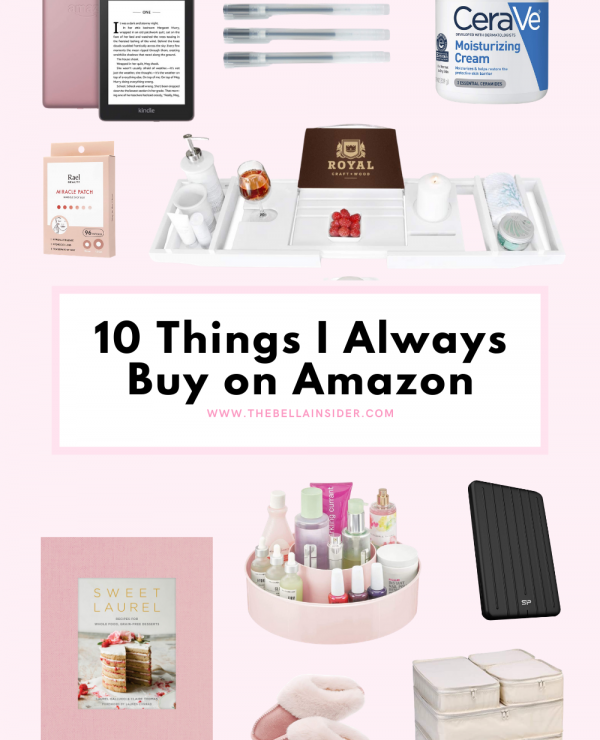 10 Things I Always Buy on Amazon - TheBellaInsider.com