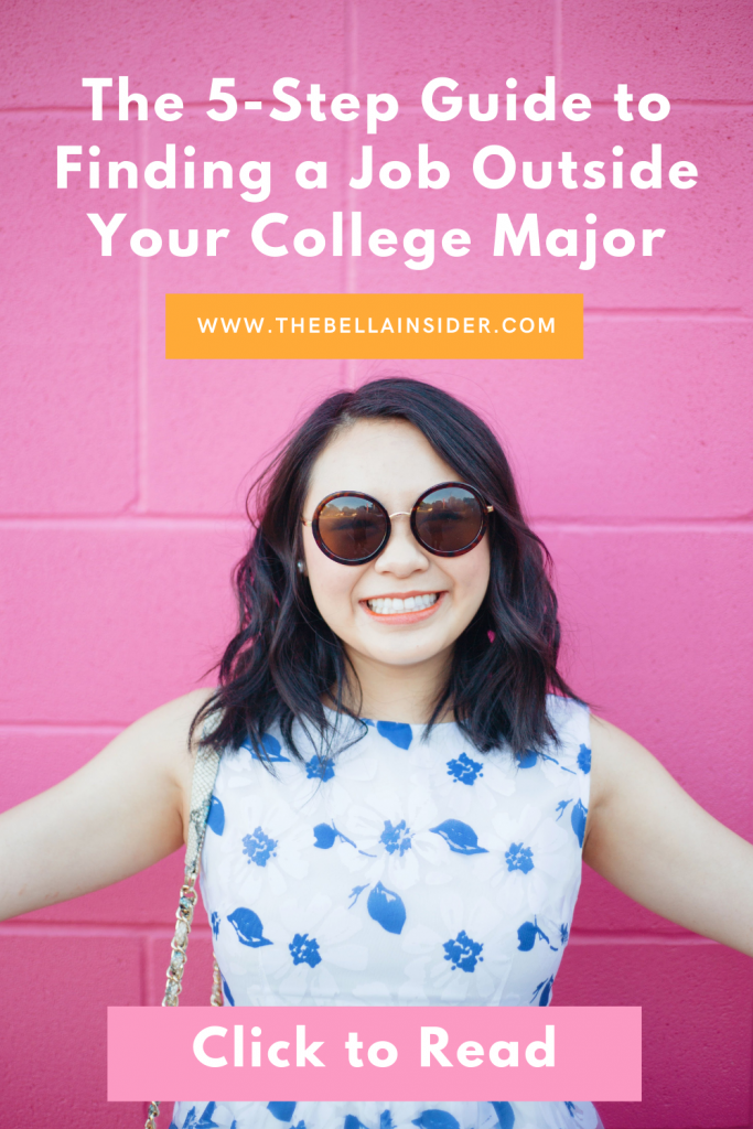 The 5-Step Guide to Finding a Job Outside Your College Major - TheBellaInsider.com